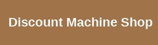 Discount Machine Shop